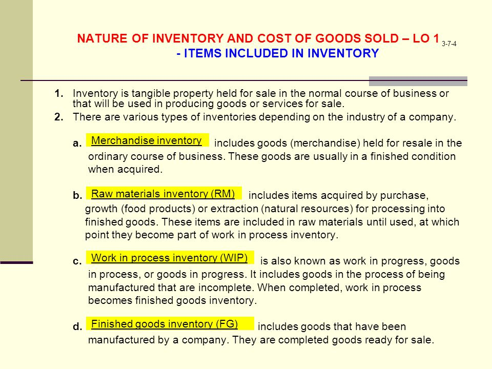 4-7-4 NATURE OF INVENTORY AND COST OF GOODS SOLD - ITEMS INCLUDED IN INVENTORY (CONTINUED) 3.Items in inventory are recorded in conformity with the cost principle.