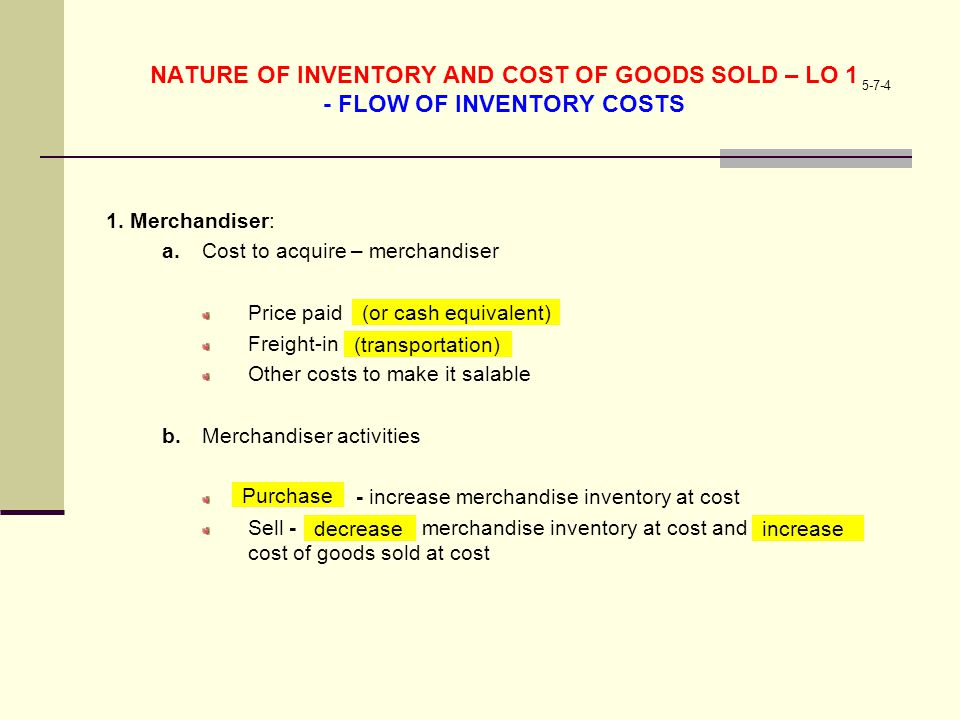 6-7-4 NATURE OF INVENTORY AND COST OF GOODS SOLD – LO 1 - FLOW OF INVENTORY COSTS (CONTINUED) 2.