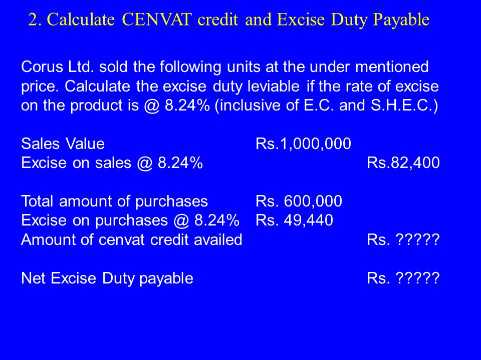 Corus Ltd. sold the following units at the under mentioned price.