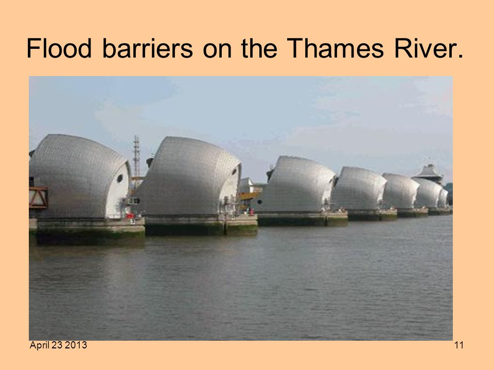 April Flood barriers on the Thames River.