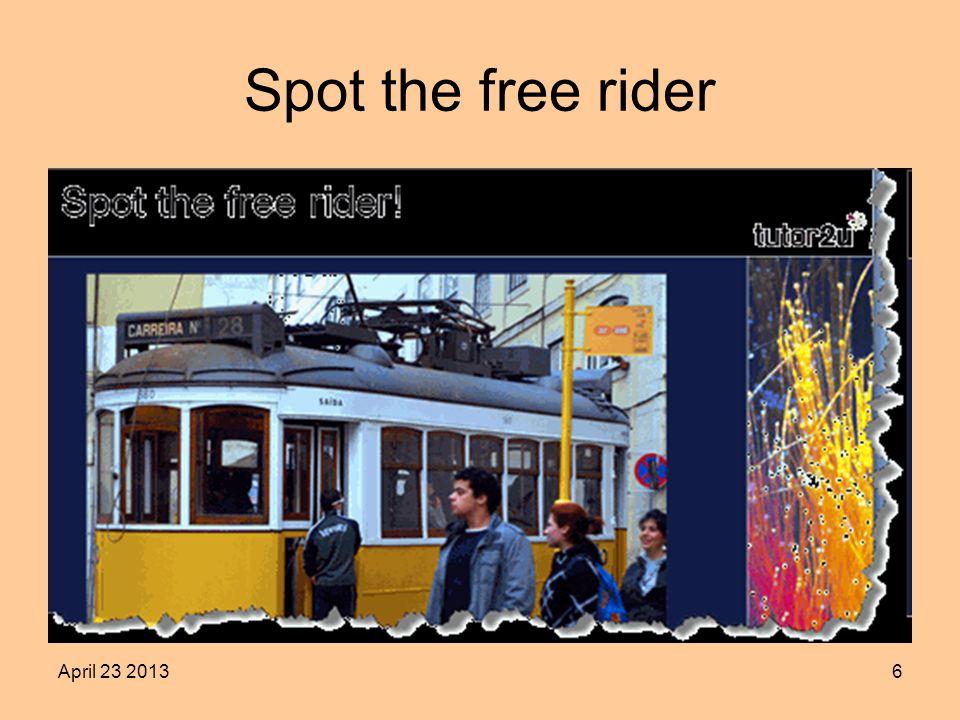 April 23 20136 Spot the free rider
