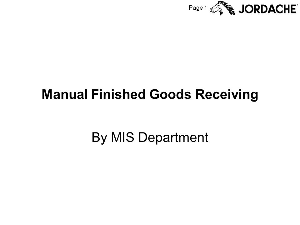 Page 1 Manual Finished Goods Receiving By MIS Department