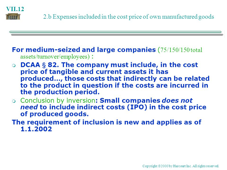 VII.12 2.b Expenses included in the cost price of own manufactured goods For medium-seized and large companies ( 75/150/150 total assets/turnover/empl