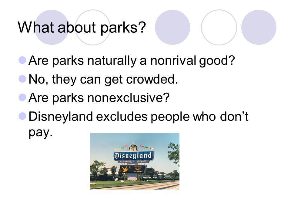 Parks arent a true public good either.