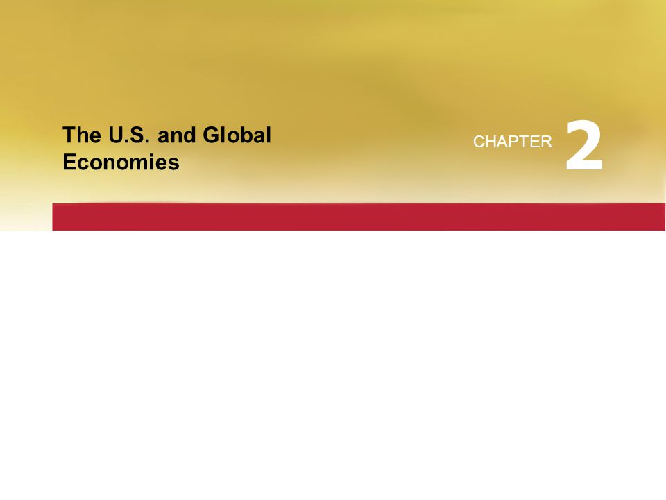 The U.S. and Global Economies CHAPTER 2