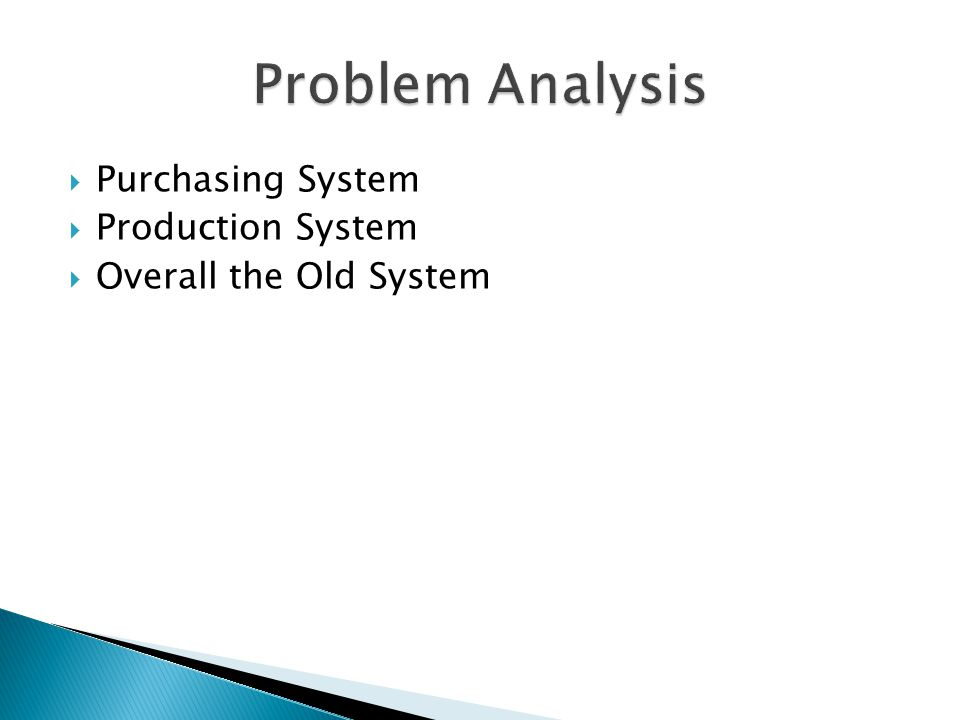 Purchasing System Production System Overall the Old System