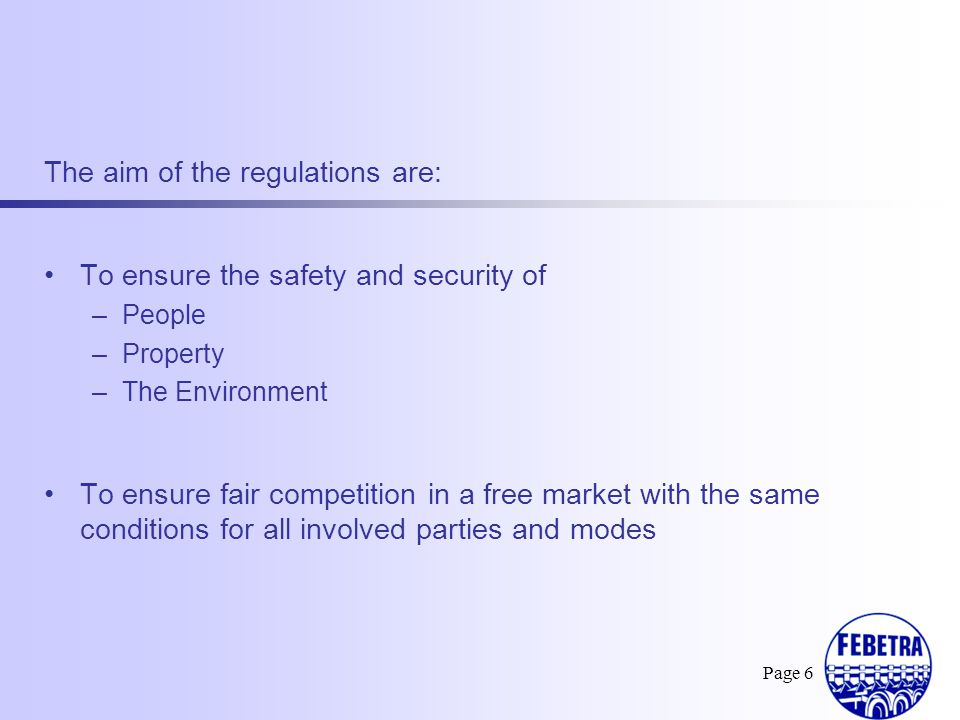 …is regulated by: European Agreement concerning the International Carriage of Dangerous Goods by Road (ADR) Regulations concerning the International Carriage of Dangerous Goods by Rail (RID) European Agreement concerning the International Carriage of Dangerous Goods by Inland Waterways (ADN) Page 7 II.