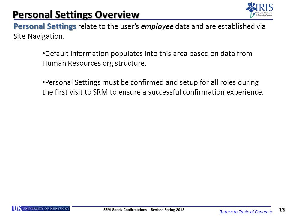 Personal Settings Overview Personal Settings Personal Settings relate to the users employee data and are established via Site Navigation. Default info