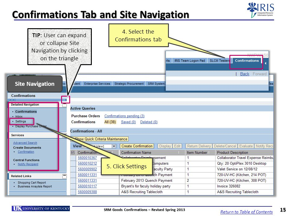 Confirmations Tab and Site Navigation Site Navigation 4. Select the Confirmations tab 15 TIP: User can expand or collapse Site Navigation by clicking