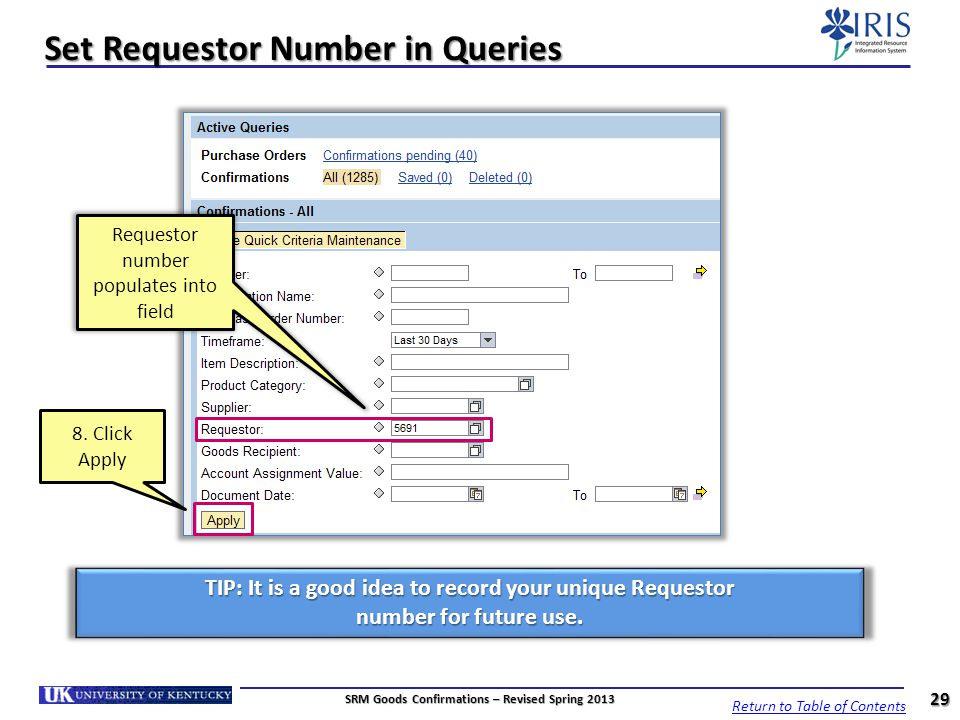 Set Requestor Number in Queries Requestor number populates into field 29 8. Click Apply TIP: It is a good idea to record your unique Requestor number