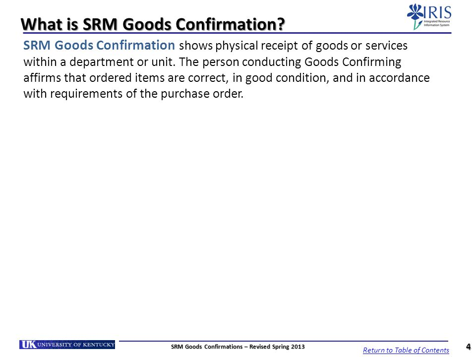 Set Requestor Number Within Queries 25 SRM Goods Confirmations – Revised Spring 2013 Return to Table of Contents