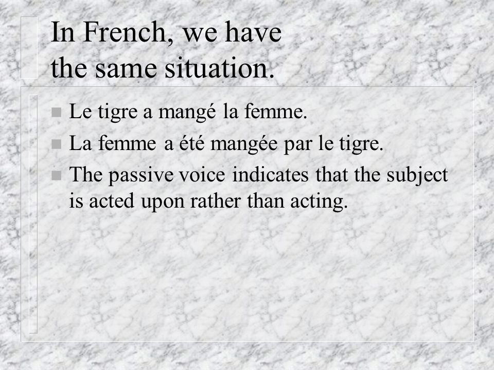 In French, we have the same situation.Le tigre a mangé la femme.
