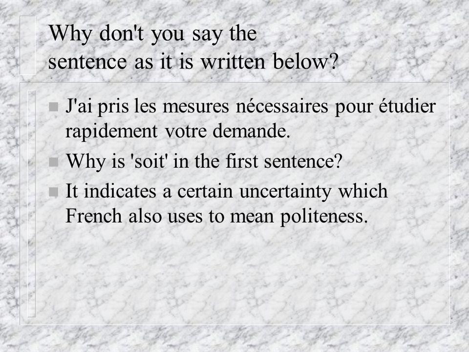 The polite subjunctive Le subjonctif de politesse Look at the sentence below.