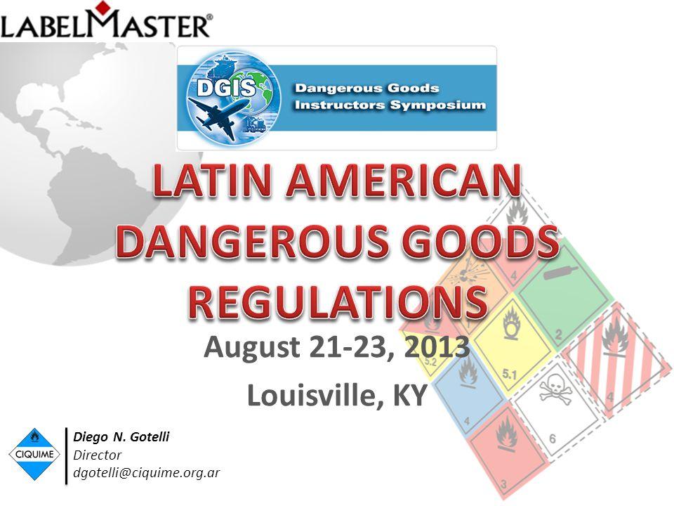August 21-23, 2013 Louisville, KY Diego N. Gotelli Director dgotelli@ciquime.org.ar