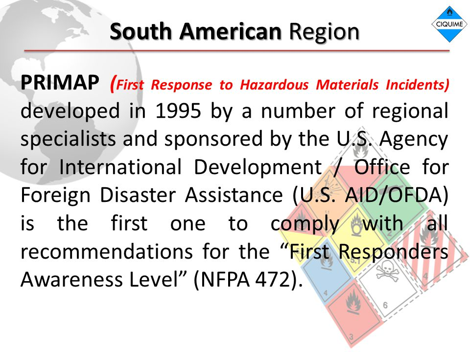 South American Region PRIMAP ( First Response to Hazardous Materials Incidents) developed in 1995 by a number of regional specialists and sponsored by the U.S.