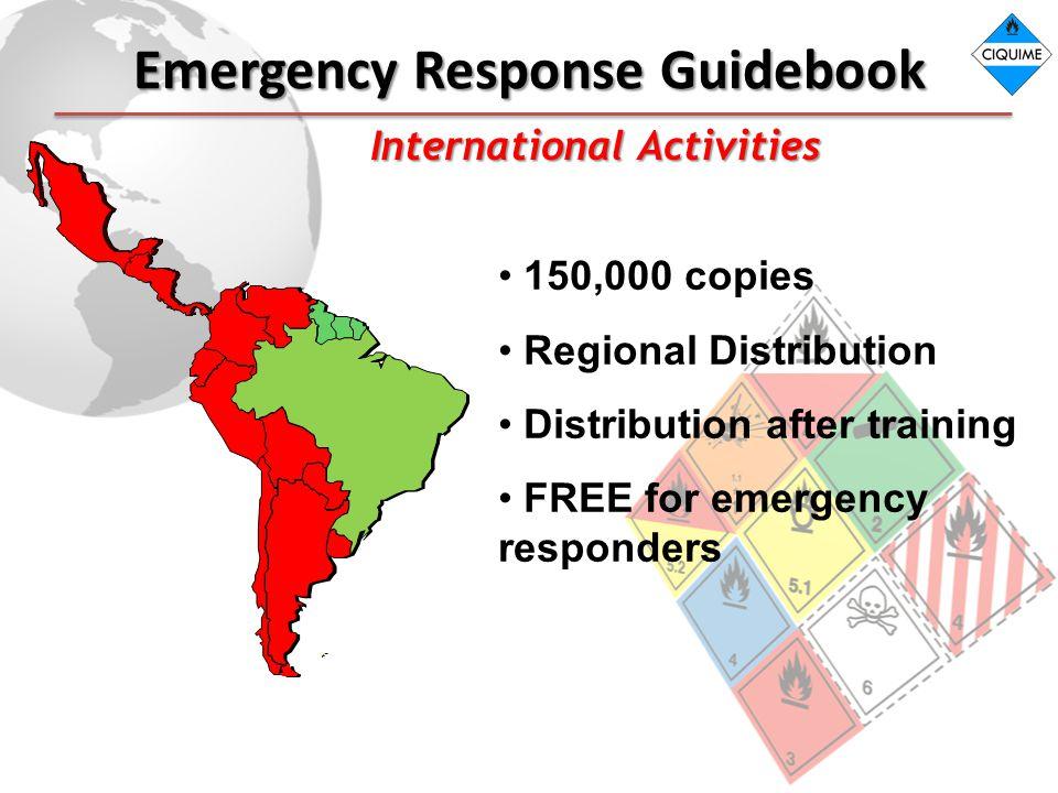 Emergency Response Guidebook International Activities 150,000 copies Regional Distribution Distribution after training FREE for emergency responders
