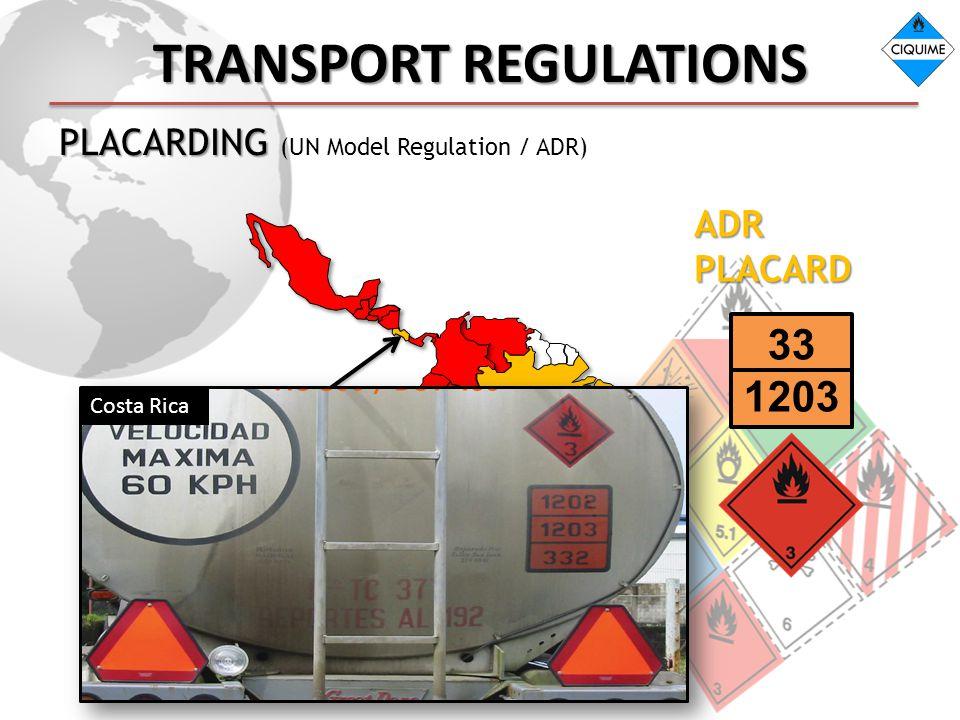 TRANSPORT REGULATIONS PLACARDING PLACARDING (UN Model Regulation / ADR) ADR PLACARD 33 1203 Costa Rica