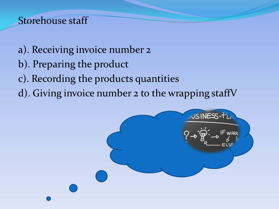 Storehouse staff a). Receiving invoice number 2 b).
