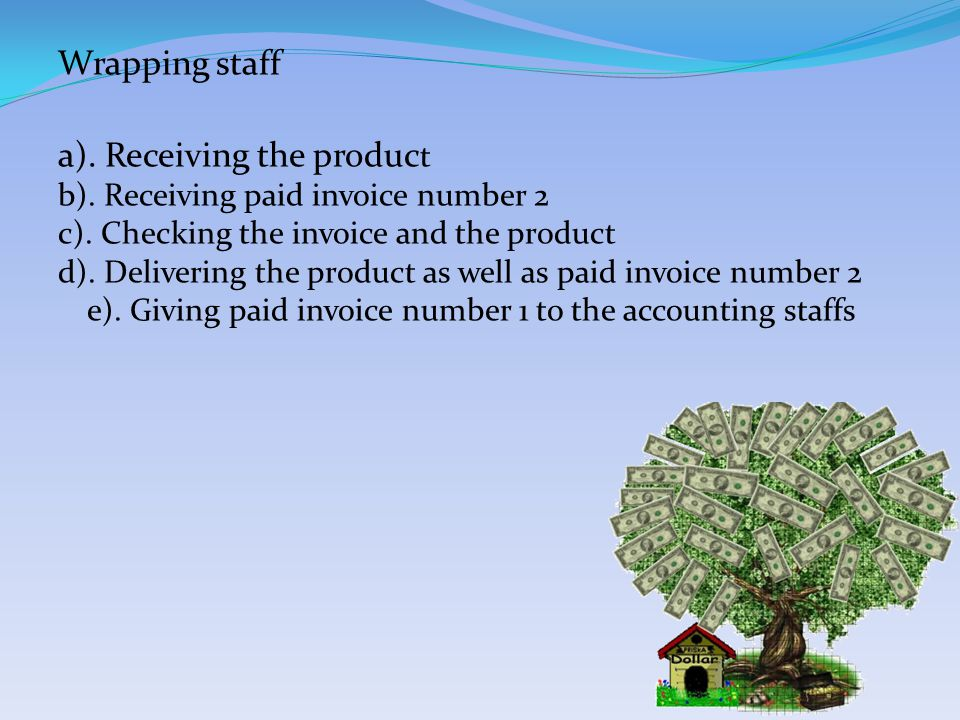 Wrapping staff a). Receiving the produc t b). Receiving paid invoice number 2 c).