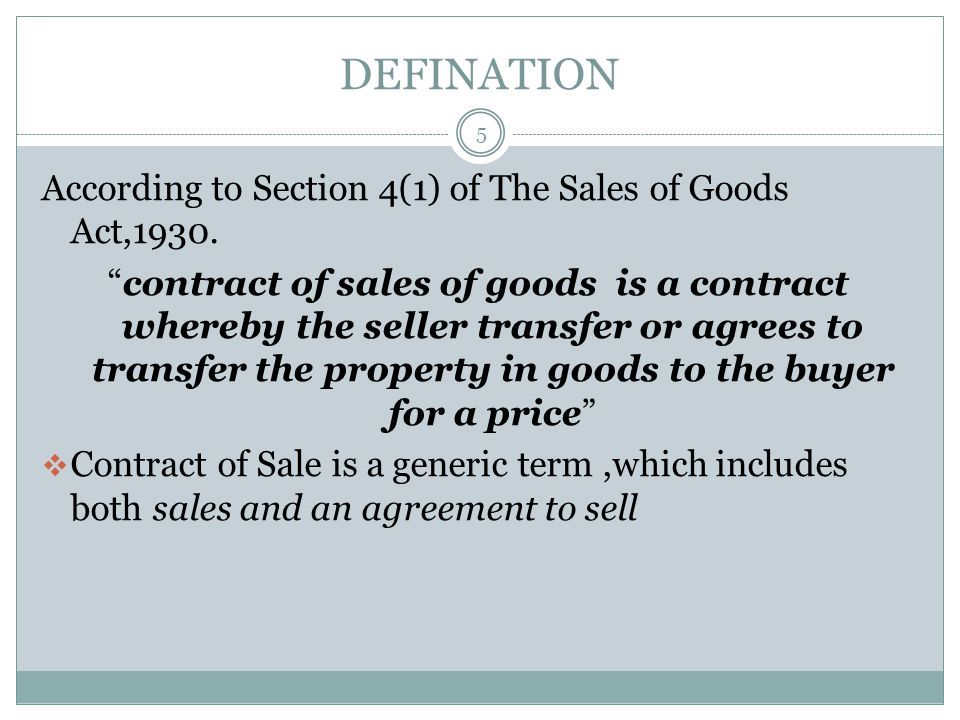 Sales of Goods Act does not Deals with:- 4 MORTAGAGE (which is dealt with under the Transfer of Property Act,1882) PLEDGE (which is dealt under The Contract Act,1872) This Act deals with goods but not with:- a) Movable property e.g actionable claim or money b) Movable property other than goods