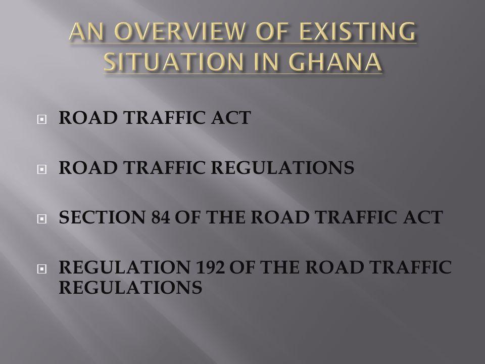 ROAD TRAFFIC ACT ROAD TRAFFIC REGULATIONS SECTION 84 OF THE ROAD TRAFFIC ACT REGULATION 192 OF THE ROAD TRAFFIC REGULATIONS