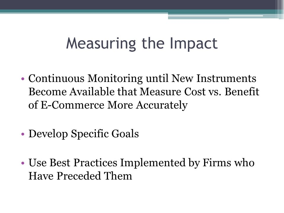 Measuring the Impact Continuous Monitoring until New Instruments Become Available that Measure Cost vs.