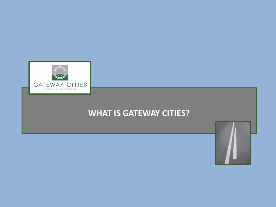 WHAT IS GATEWAY CITIES 2