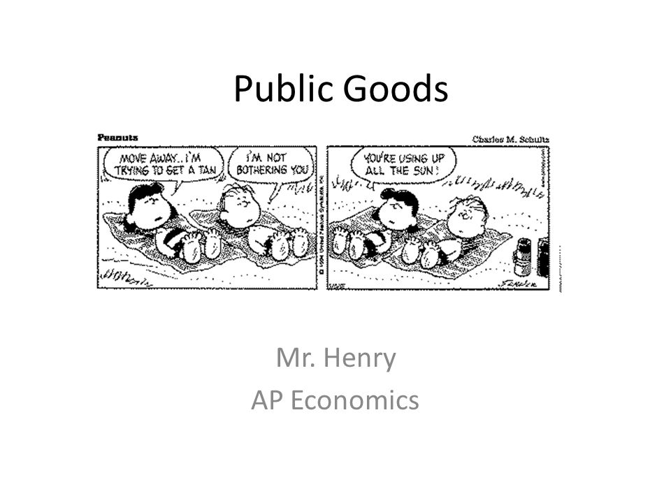 Public Goods Mr. Henry AP Economics