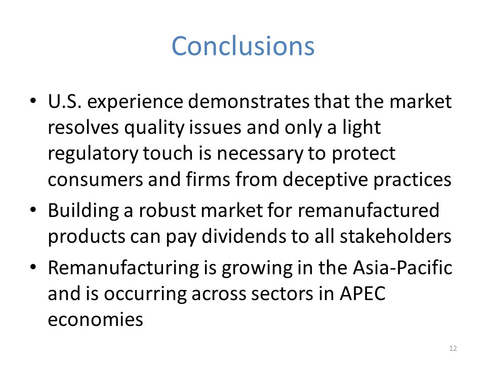 Conclusions U.S. experience demonstrates that the market resolves quality issues and only a light regulatory touch is necessary to protect consumers a