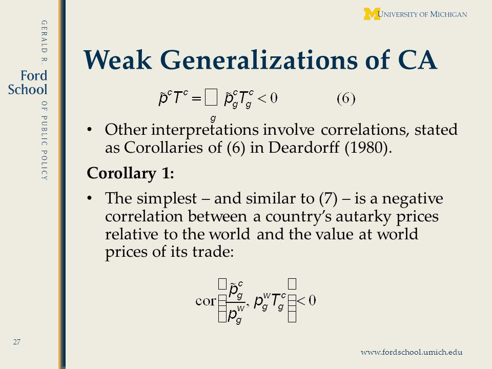 www.fordschool.umich.edu Weak Generalizations of CA 27 Other interpretations involve correlations, stated as Corollaries of (6) in Deardorff (1980). C