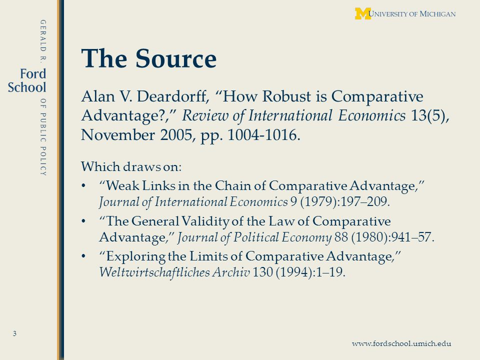 www.fordschool.umich.edu Weak Generalizations of CA 34 Result also permits: – Arbitrary preferences of consumers – Services, traded or not – Dated goods – Differentiated goods – Unbalanced trade – Lumpy countries