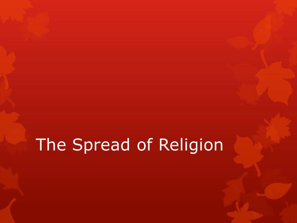 The Spread of Religion