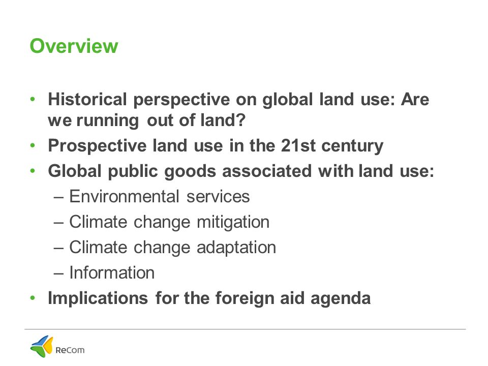 Overview Historical perspective on global land use: Are we running out of land.