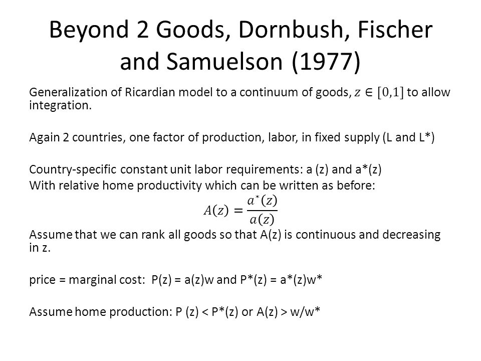 Beyond 2 Goods, Dornbush, Fischer and Samuelson (1977)