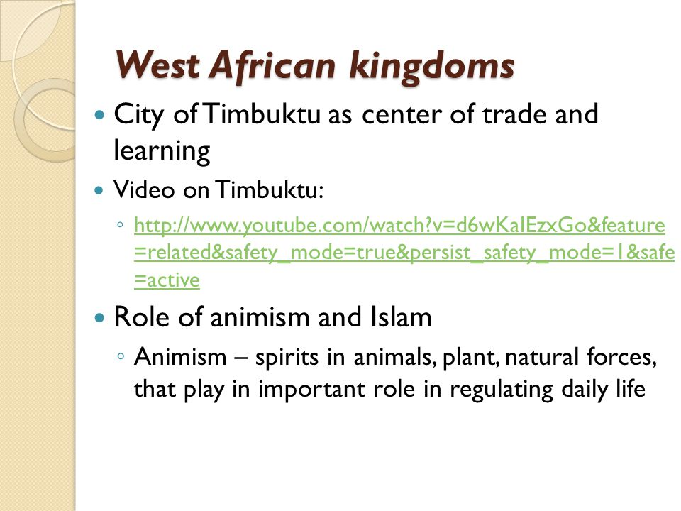 West African kingdoms City of Timbuktu as center of trade and learning Video on Timbuktu: http://www.youtube.com/watch?v=d6wKaIEzxGo&feature =related&