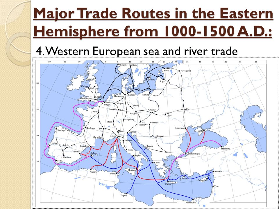 Major Trade Routes in the Eastern Hemisphere from 1000-1500 A.D.: 4. Western European sea and river trade