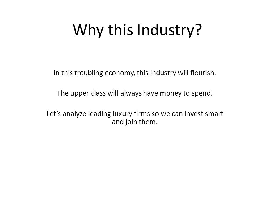 Why this Industry. In this troubling economy, this industry will flourish.