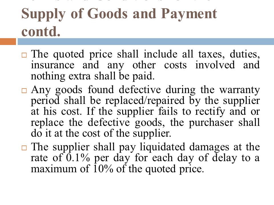 Terms and Conditions for the Supply of Goods and Payment contd.