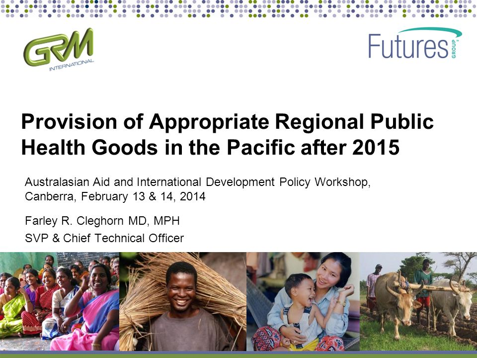 Provision of Appropriate Regional Public Health Goods in the Pacific after 2015 Farley R.