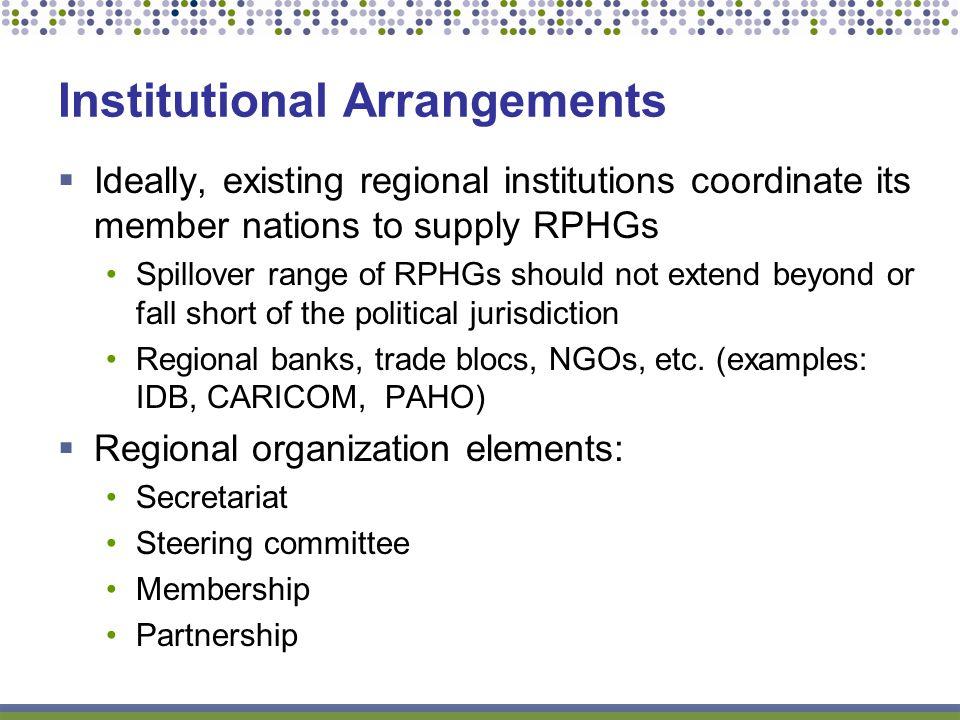 Institutional Arrangements, cont.