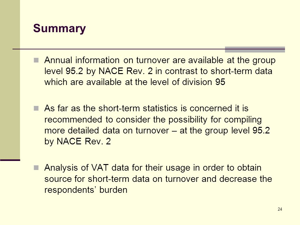 Summary Annual information on turnover are available at the group level 95.2 by NACE Rev.