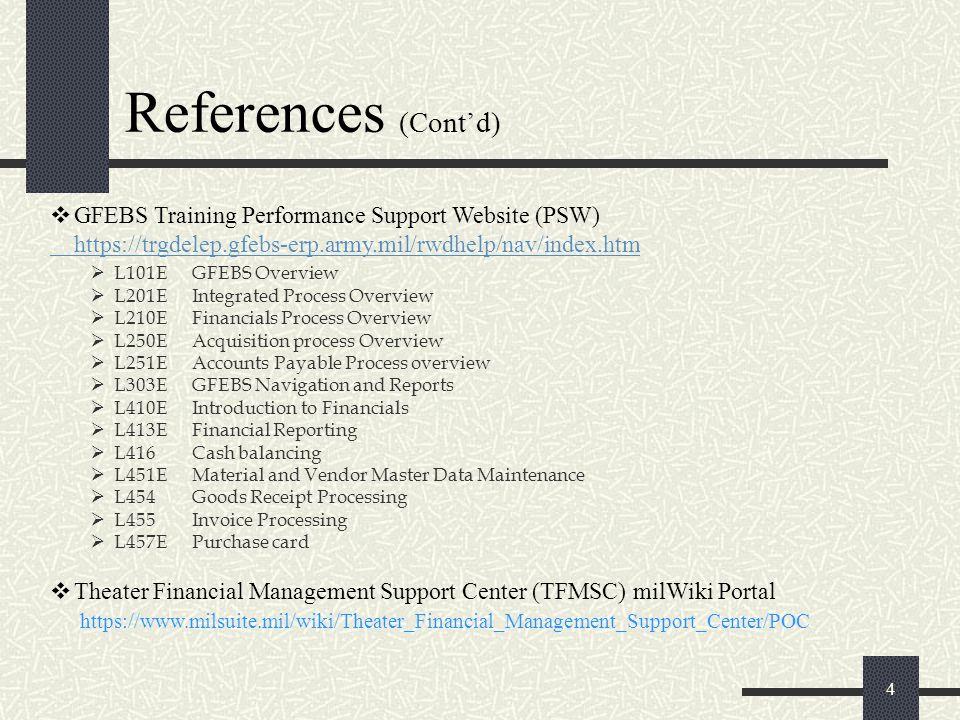 References (Contd) L101E GFEBS Overview L201E Integrated Process Overview L210E Financials Process Overview L250E Acquisition process Overview L251E A