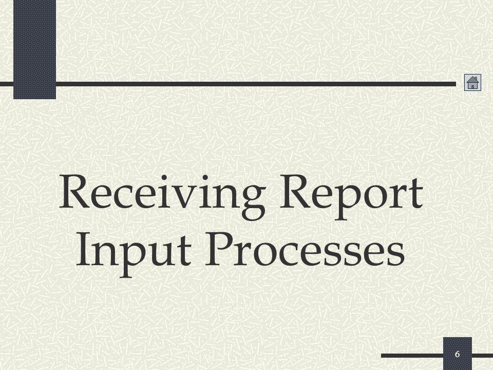 6 Receiving Report Input Processes