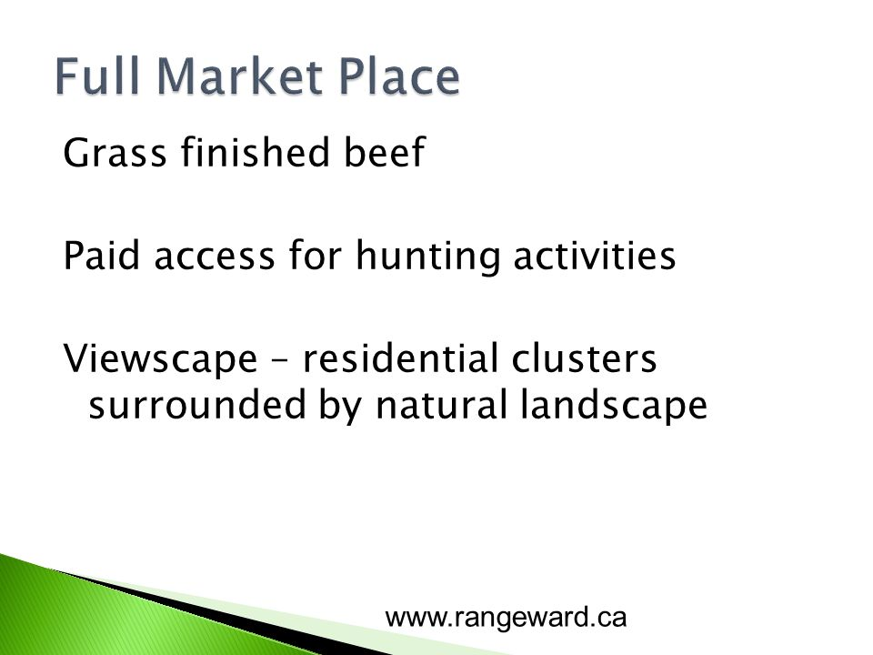 Grass finished beef Paid access for hunting activities Viewscape – residential clusters surrounded by natural landscape www.rangeward.ca