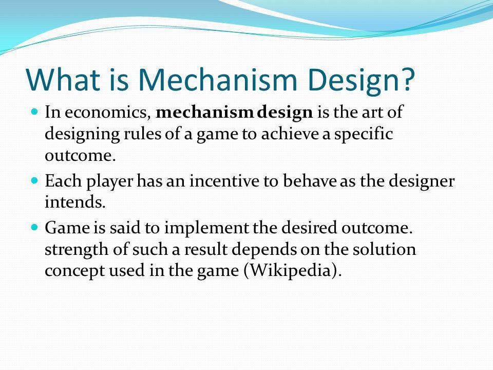 What is Mechanism Design.