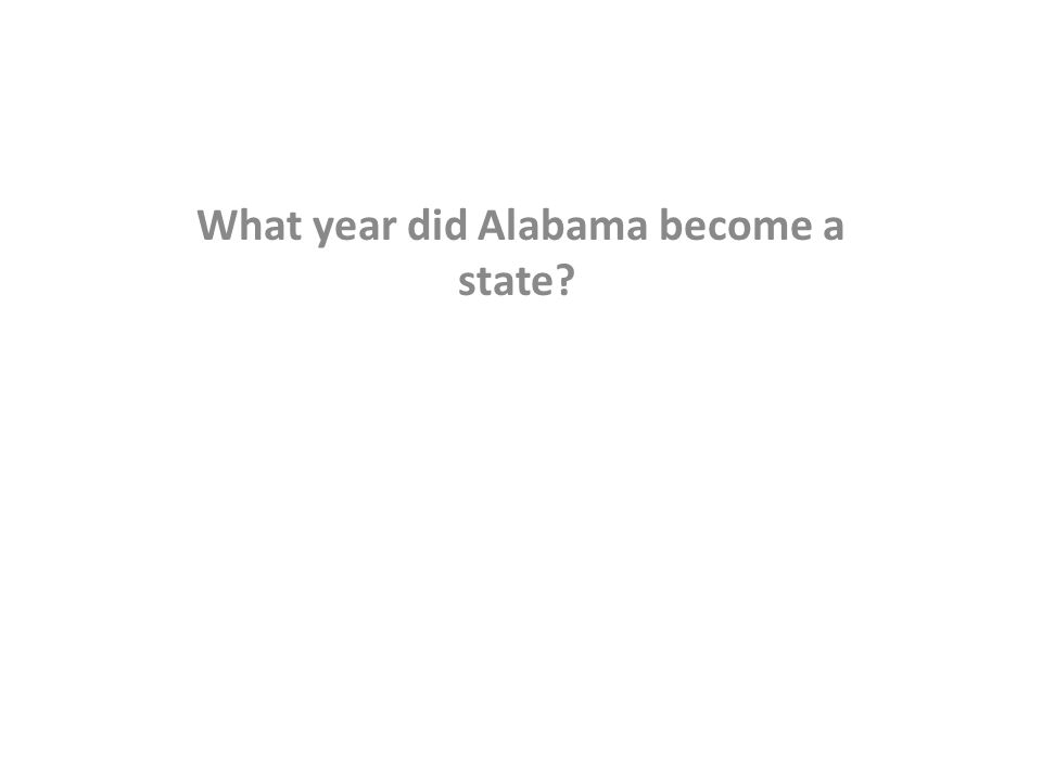 What year did Alabama become a state?