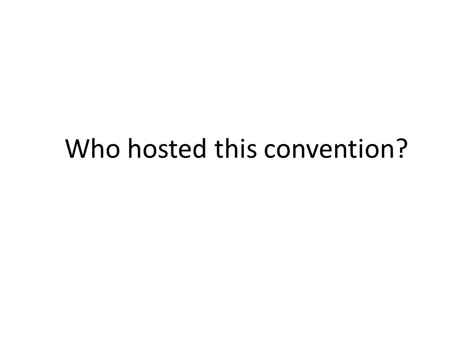 Who hosted this convention?