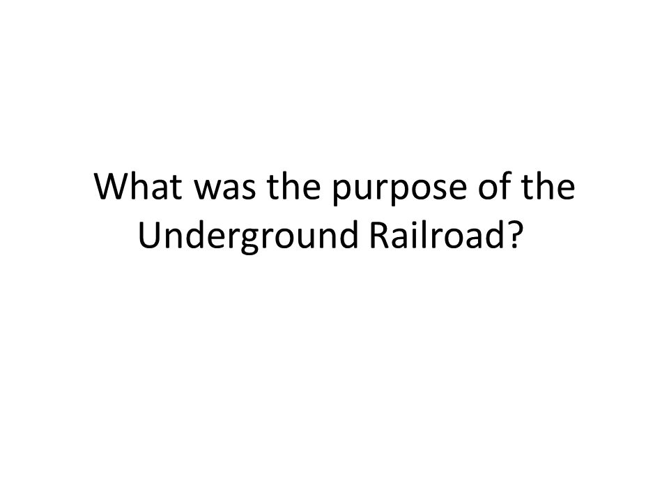What was the purpose of the Underground Railroad?