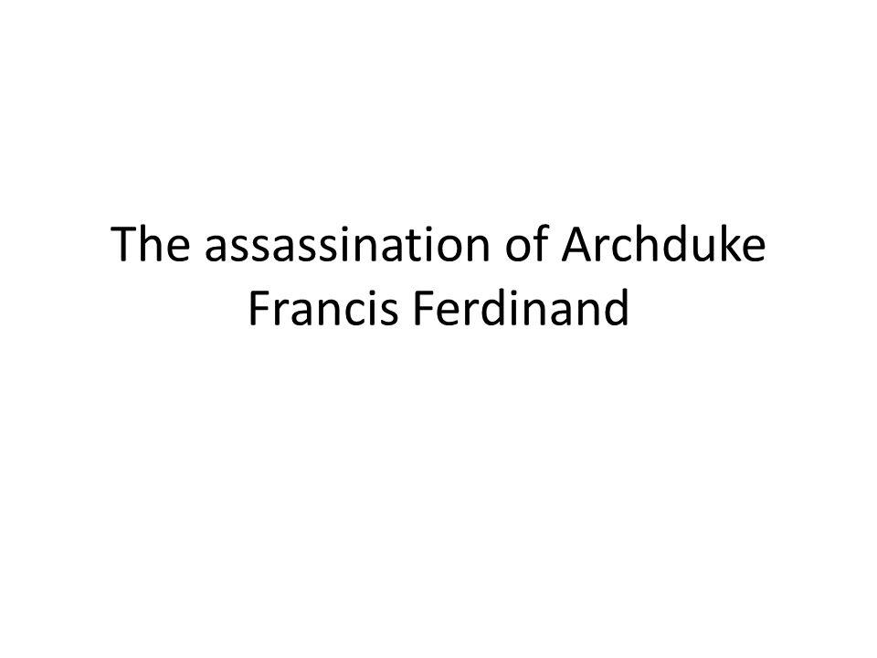 The assassination of Archduke Francis Ferdinand