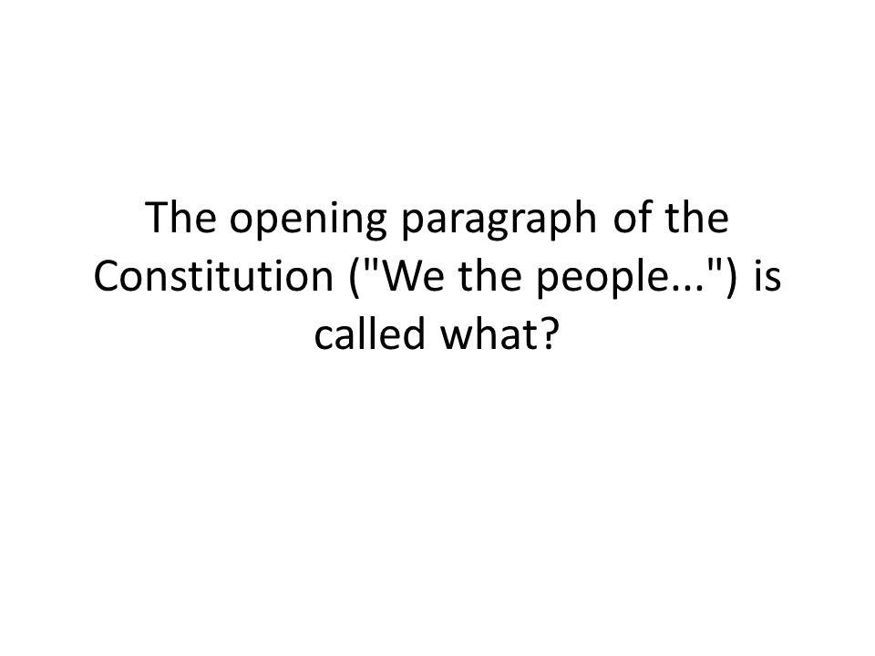 The opening paragraph of the Constitution (
